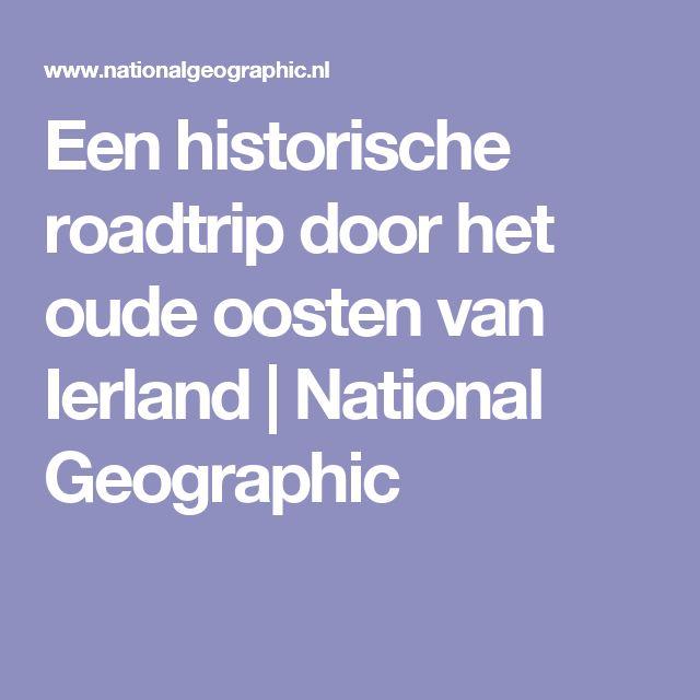 Een historische roadtrip door het oude oosten van Ierland   National Geographic