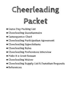 Cheerleading Packet Includes Game Day Packing List Cheerleading Questionnaire Consequence Chart Cheerleading Participation Agreement Cheerleading Expectations Cheerleading Rules Cheerleading Preferences Interview Make It a Great Season Cheerleading Waiver Cheerleading Supply List & Donation Requests References