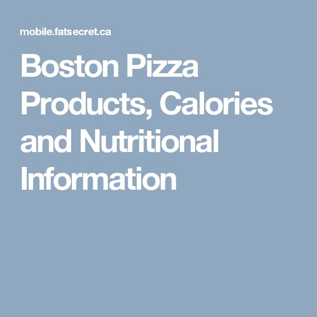 Boston Pizza Products, Calories and Nutritional Information