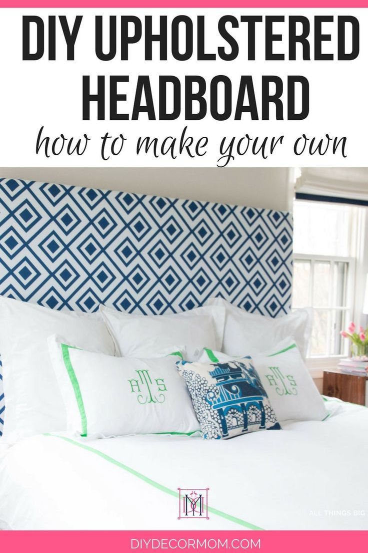 Diy Upholstered Headboard Everything You Need For Every Size Bed
