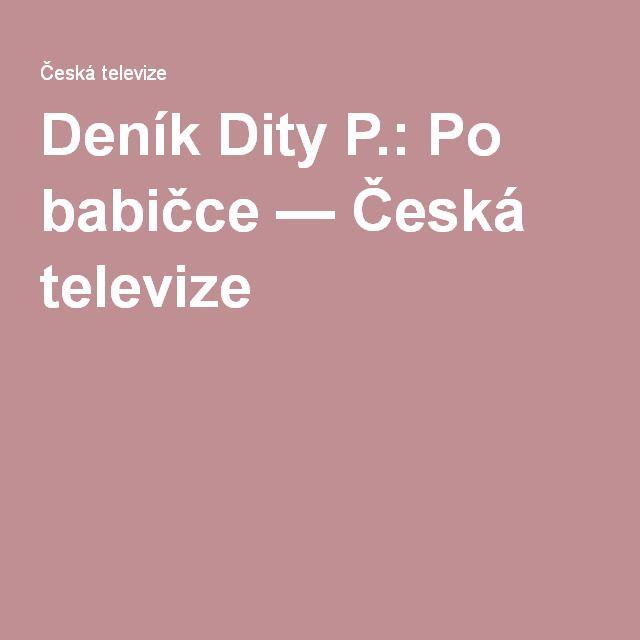 Deník Dity P.: Po babičce — Česká televize