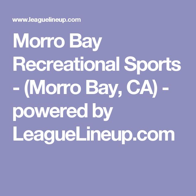 Morro Bay Recreational Sports - (Morro Bay, CA)  - powered by LeagueLineup.com