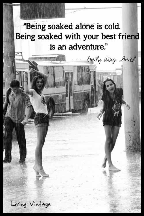 True, true, and true again. After all the rain up here this past spring, I decided to give up and go get soaked with my friends!! And let me tell you, it WAS great!!
