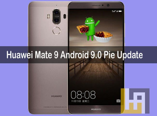 Huawei Mate 9 Android 9 0 Pie Update Download ROM | Huawei | Android