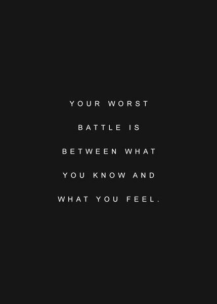 i couldn't pass this when i saw this.its soo true even though we dont realize it , most of the time we battle on this  ..