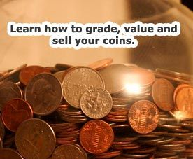 How to grade, value and sell your coins. coin…
