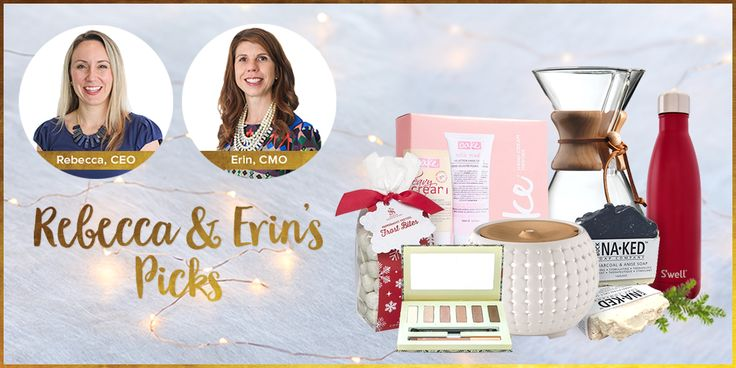 Click to find out what Rebecca + Erin will be giving their nearest and dearest this holiday season!