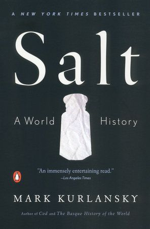 Salt by Mark Kurlansky | PenguinRandomHouse.com  Amazing book I had to share from Penguin Random House