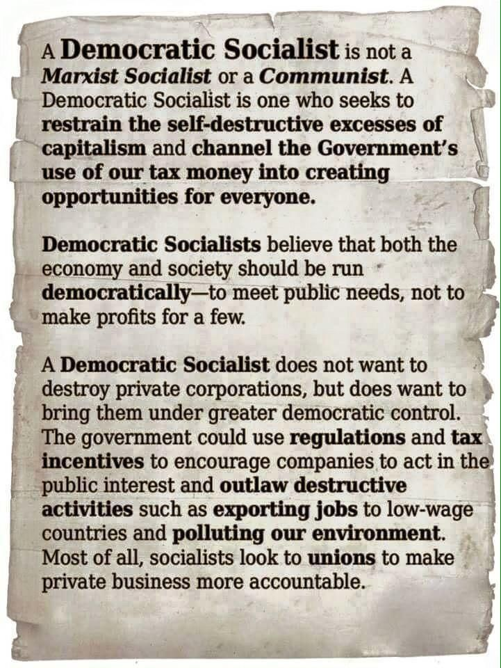 Definition of a Democratic Socialist.....~stop being brainwashed by the media that it is anything else but this....