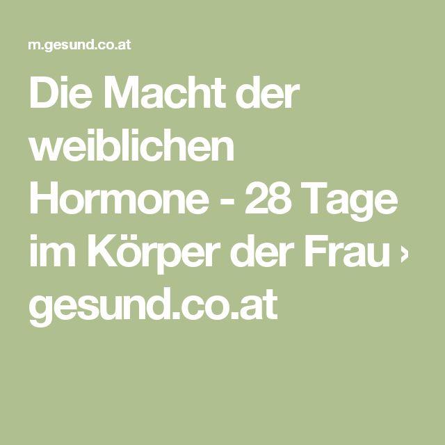 Die Macht der weiblichen Hormone - 28 Tage im Körper der Frau › gesund.co.at