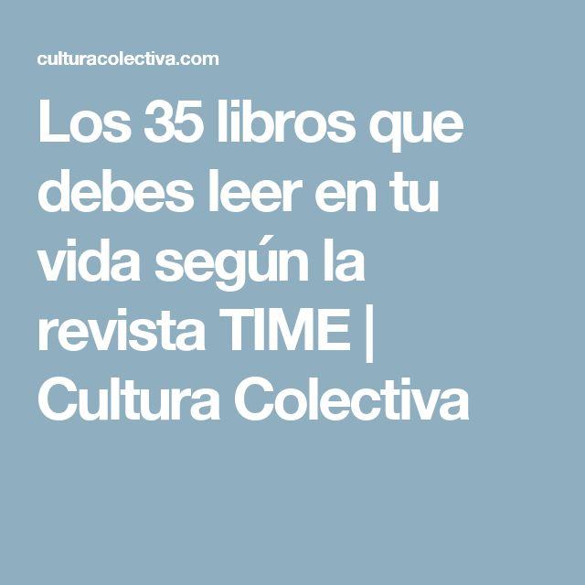 Los 35 libros que debes leer en tu vida según la revista TIME   Cultura Colectiva