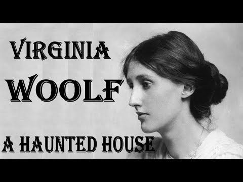 LIVE A Haunted House by Virginia Woolf – Full Free AudioBook, Summary BAC, Biography - YouTube