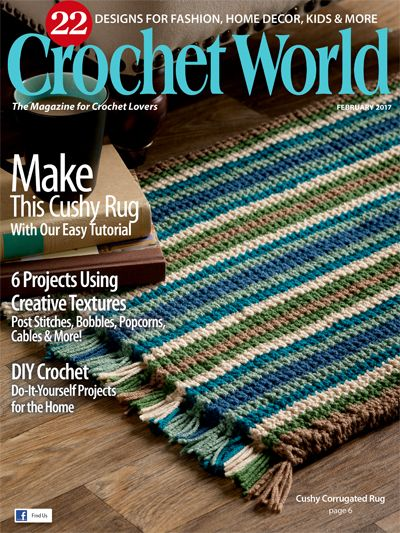 Looking for a Pattern? Purchase a Back Issue of Crochet World - Winter - February 2017