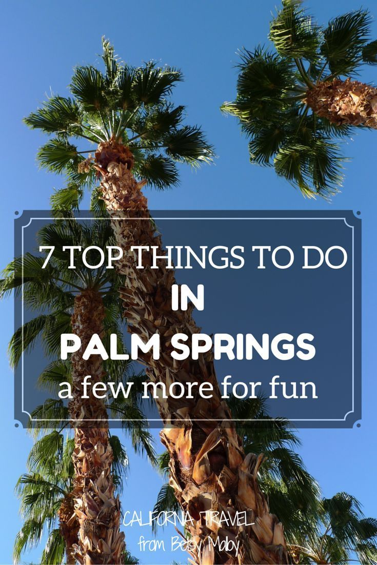 7 Things to do in Palm Springs - and a few more just for fun