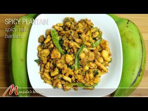 Spicy Plantain (Green Banana) - Manjula's Kitchen - Indian Vegetarian Recipes
