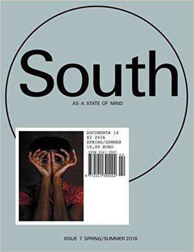 South as a State of Mind: Documenta 14 #2: Spring/Summer 2016: Quinn Latimer, Adam Szymczyk, Naman Ahuja, Andreas Angelidakis: 9783863358457: Amazon.com: Books
