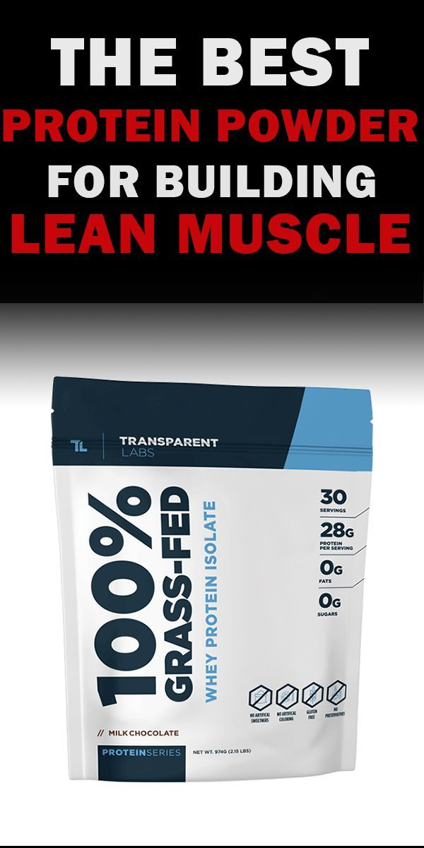 To Build Lean Muscle You Must Have Protein Transparent Labs 100 Grass Fed Whey Protein Isolate Has Yo Grass Fed Whey Protein Best Protein Powder Whey Protein
