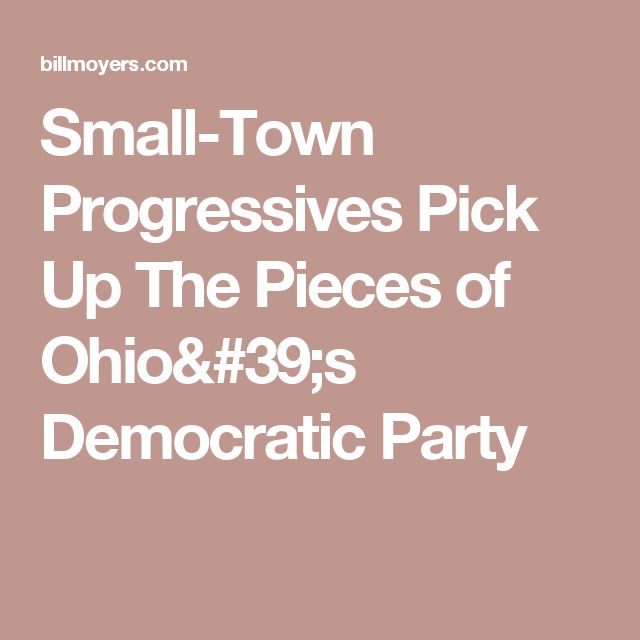 Small-Town Progressives Pick Up The Pieces of Ohio's Democratic Party