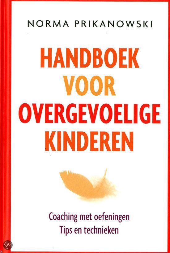 (B) Handboek voor overgevoelige kinderen - coaching met oefeningen, tips en technieken Auteur: Norma Prikanowski