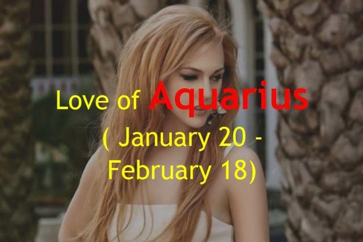Love of Aquarius ( January 20 – February 18) – Zodiac True