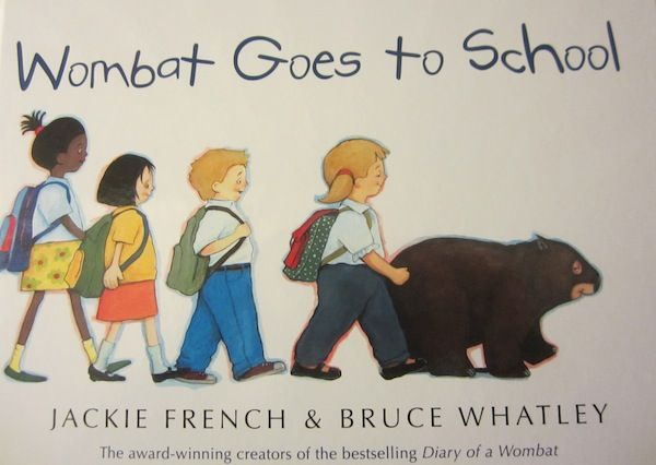 Wombat Goes to School by Jackie French and Bruce Whatley. More adventures of Mothball the Wombat.