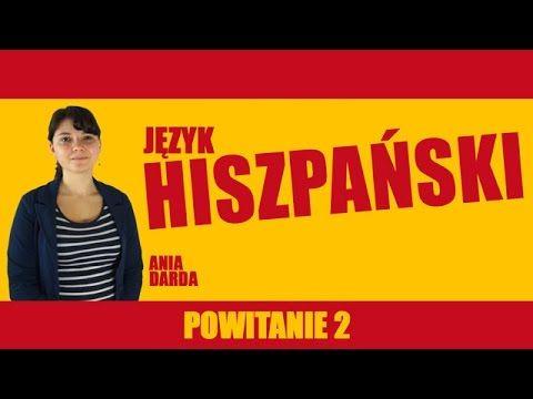 Język hiszpański - Powitania cz. 2