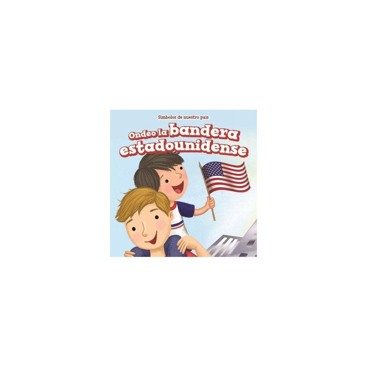 Ondeo la bandera estadounidense/ I Wave the American Flag (Vol 0) (Paperback) (Rosalie Gaddi)