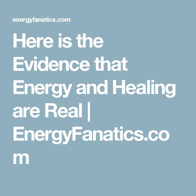 Here is the Evidence that Energy and Healing are Real | EnergyFanatics.com