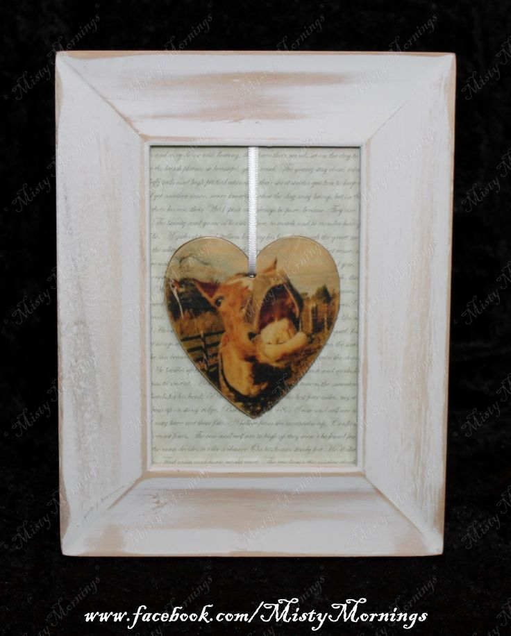 Framed wooden photo heart on a background of horse poems www.facebook.com/MistyMornings