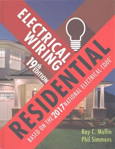 Electrical Wiring Residential: Based on the 2017 National Electrical Code