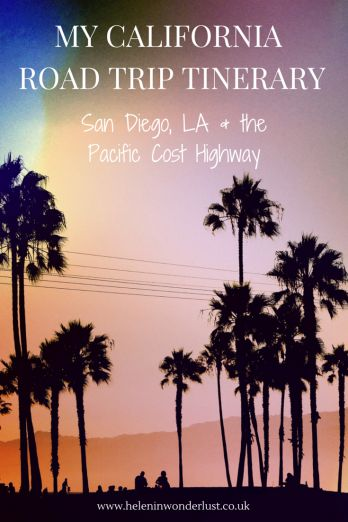 My California Road Trip Itinerary: San Diego, LA & the Pacific Coast Highway - Helen in Wonderlust