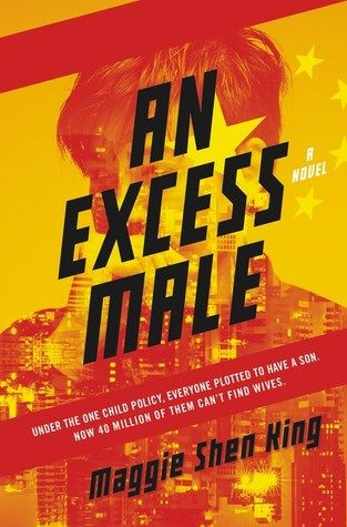 """An excess male"", by Maggie Shen King -  China's One Child Policy and its cultural preference for male heirs have created a society overrun by 40 million unmarriageable men. By the year 2030, more than twenty-five percent of men in their late thirties will not have a family of their own. An Excess Male is one such leftover man's quest for love and family under a State that seeks to glorify its past mistakes and impose order through  authoritarian measures and social engineering."
