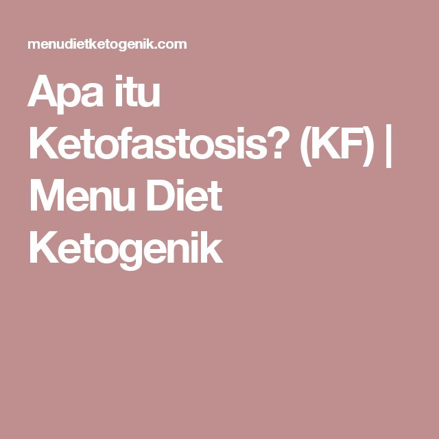 Apa itu Ketofastosis? (KF) | Menu Diet Ketogenik