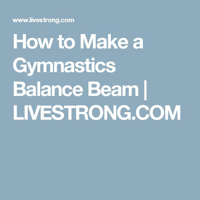 How to Make a Gymnastics Balance Beam | LIVESTRONG.COM