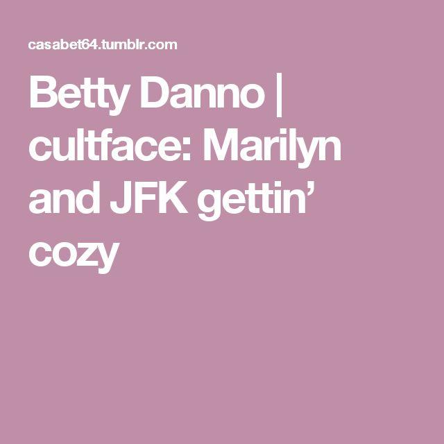 Betty Danno | cultface:   Marilyn and JFK gettin' cozy