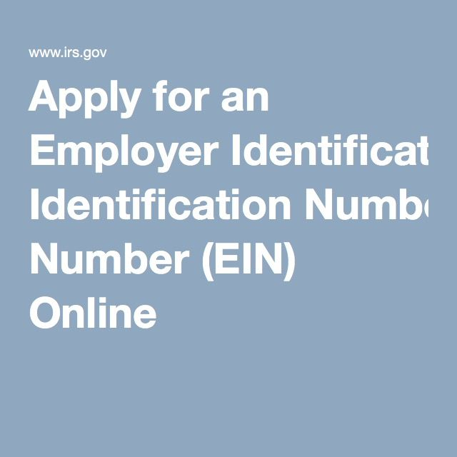 Apply for an Employer Identification Number (EIN) Online