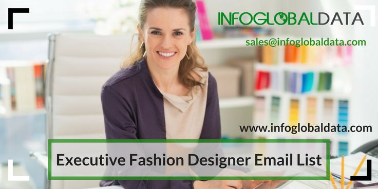 Reach the top Executive Fashion Designers using fashion designers email list by InfoGlobalData. Our Executive Fashion Designer Email List is clean, accurate and complete data that can guarantee hig…