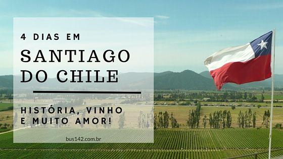 Guia com as melhores atrações para curtir ao máximo 4 dias em Santiago do Chile.