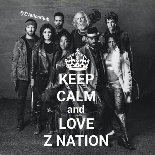Keep Calm And Love Z Nation