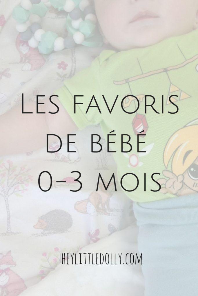 Les Favoris De Bebe Entre 0 Et 3 Mois Hey Little Dolly Bebe Conseils Bebe Bebe 3 Mois