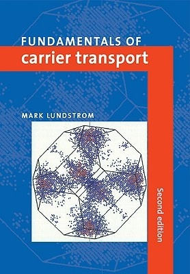 Fundamentals of Carrier Transport is an accessible introduction to the behavior of charged carriers in semiconductors and semiconductor devices. It is written specifically for engineers and students without an extensive background in quantum mechanics and solid-state physics. This second edition contains many new and updated sections, including a completely new chapter on transport in ultrasmall devices.