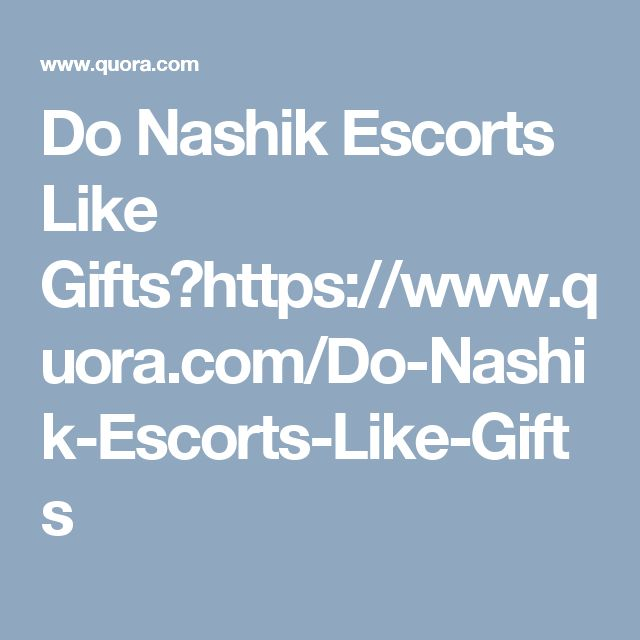 Do Nashik Escorts Like Gifts?https://www.quora.com/Do-Nashik-Escorts-Like-Gifts