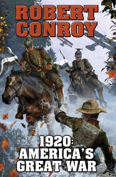 #NewRelease ♥ 1920: America's Great War by Robert Conroy ♥ Publisher: Baen Books   eBook   Published 12/3/2013   Consider another 1920: Imperial Germany has become the most powerful nation in the world. In 1914, she had crushed England, France, and Russia in a war that was short but entirely devastating.