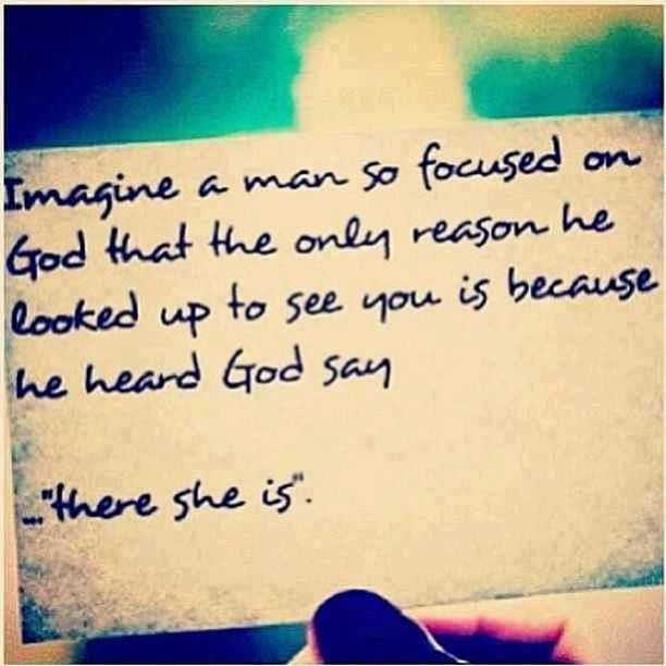 Imagine a Man so Focused On God Quote
