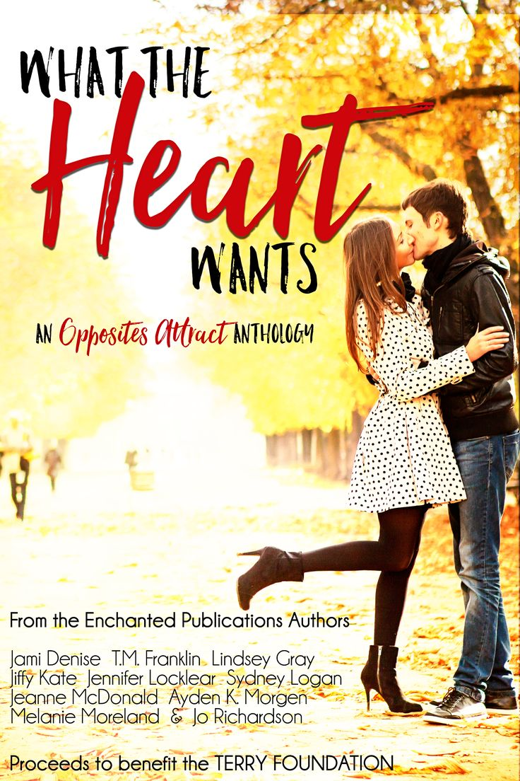 What the Heart Wants - an opposites attract anthology from the authors of Enchanted Publications - all the proceeds from this anthology are going to the Terry Foundation.  BUY: https://www.amazon.com/dp/B071QYS3K4