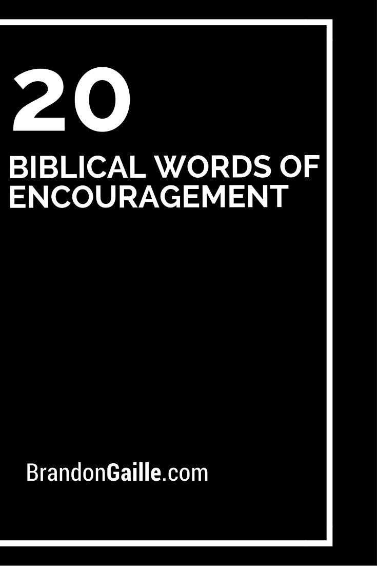 20 Biblical Words of Encouragement
