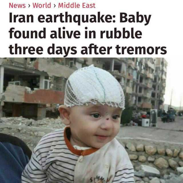 News World Middle East Iran earthquake Baby found alI've in rubble three days after tremors