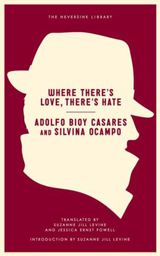 """Review of Adolfo Bioy Casares and Silvina Ocampo's """"Where There's Love, There's Hate"""""""