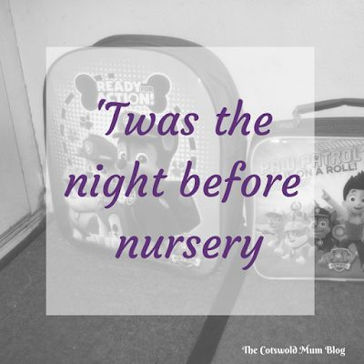 Great poem - A parody of 'Twas the night before christmas, all about the anxieties of a toddler mum whose child is starting nursery for the first time