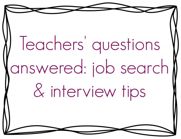 Q & A: job search & interview tips for teachers: advice for older teachers re-entering the job market, following up after an interview, and more.